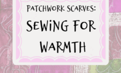Patchwork Scarves_ Sewing for Warmth